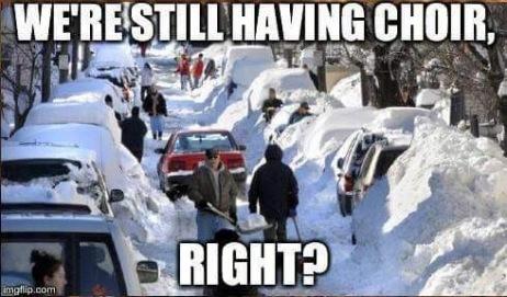 we are still having choir snow day